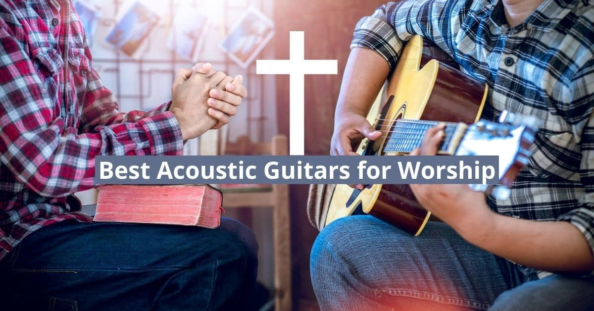 Best Acoustic Guitars for Worship